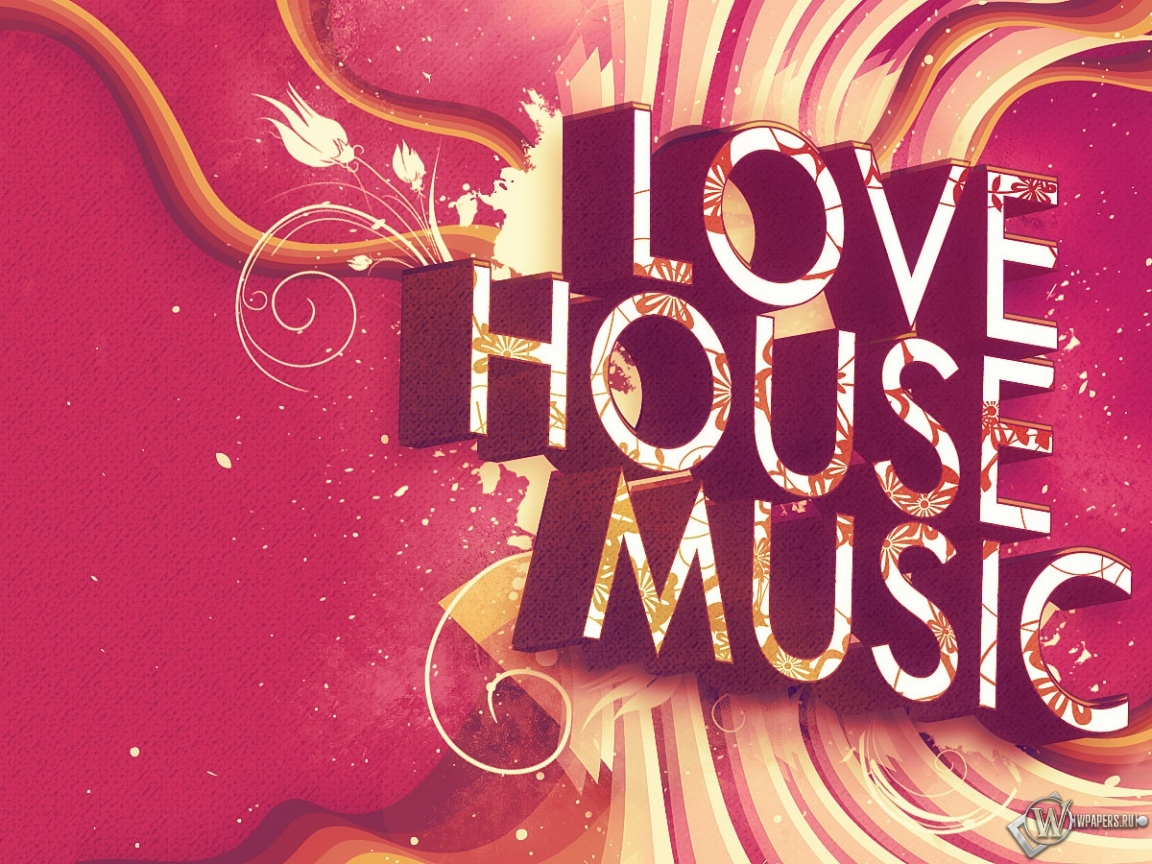 Love house music house music for House music house